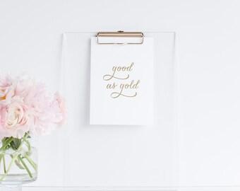 Good as Gold 5x7 Gold Foil Fine Art Print
