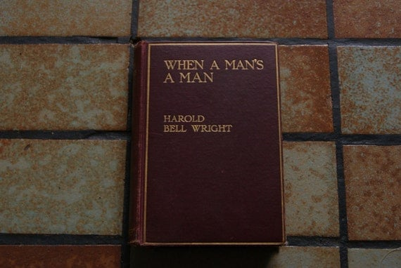 Vintage 1916 WHEN a MANS A MAN By Harold Bell Wright Hardback Book No Dust Jacket