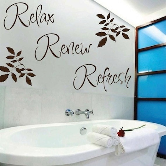Relax Renew Refresh Vinyl Wall Quote Bathroom Wall Quotes