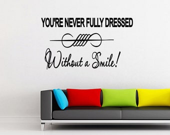 Wall Quotes You're Never Fully Dressed Without a Smile Vinyl Wall Decal Quote Removable Girls Room Wall Sticker Home Decor (X31)