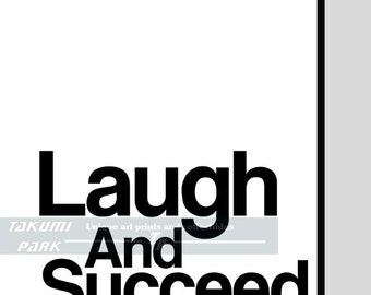 Laugh and Succeed, Motivational Quote Print, Wall Decor, Inspirational Art, Home Wall Decor, Quote Art, Typographic Art, Dorm Room Decor