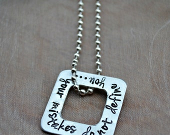 Your Mistakes Do Not Define You- Hand Stamped Personalized Inspirational Quote Necklace