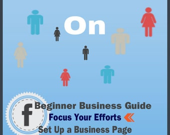 Facebook for Business eBook-Get Your Facebook On-Beginner Business Guide for Etsy Sellers, Bloggers and Small Business Owners
