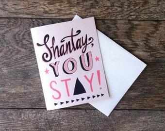 Shantay You Stay Greeting Card