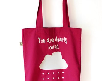 Your are dearly loved .  Organic bag .