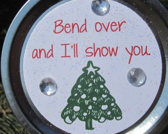 "Christmas Vacation Ornament - Funny Movie Quote: ""Bend over and I'll show you."""