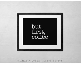 But first coffee. Coffee print Black and white print Minimal print Coffee poster Coffee quote print Quote poster Kitchen art Retro print. UK