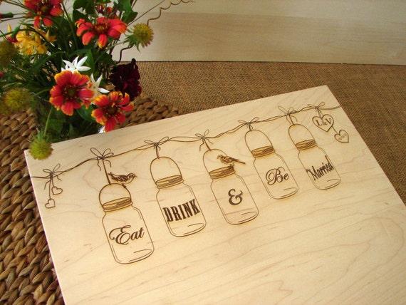 Unique Handmade Wedding Gifts: Mason Jar Custom Cutting Board Bridal Shower Gift Wedding