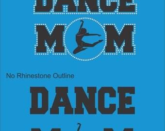 Dance Mom T Shirt/ Dance Mom Shirt/ Dance Mom Clothing/ Dance Mom Gift/ Dance/ Vinyl Rhinestone Dance Mom Short Sleeve T-Shirt Many Colors