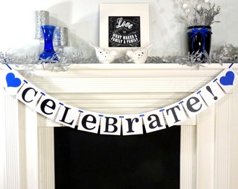 Celebrate Banner / New Years 2015 / Party Decoration / Birthday / New Baby / Wedding Decoration / Graduation / Celebration
