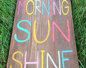 Good Morning Sun Shine Colorful Wooden Sign