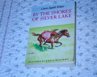 By The Shores of silver Lake by Laura Ingalls Wilder ~ Little house book  Laura ingalls wilder