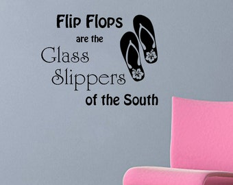 """Flip Flops Are the Glass Slippers of the South Wall Decal 22""""x17"""""""