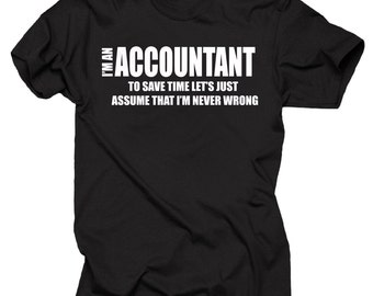 I Am An Accountant T-Shirt Funny Profession Shirt Tee Gift For Accountant
