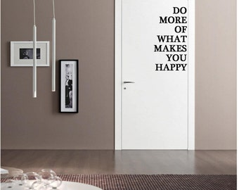 Do more of what makes you happy Wall Decal