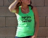 Cute Yoga Top - Yoga Girls Are Twisted Ladies Burnout Racer Back Tank S-2XL Fast Shipping TNL653300723 Workout Exercise Fitness