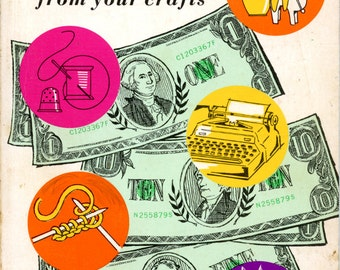 Instant Money From Your Crafts from the Homecraft Institute (craft business)