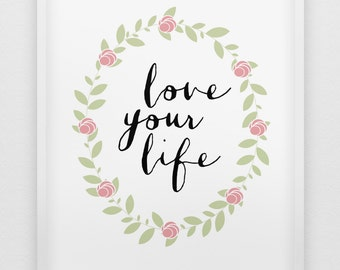 love your life print // inspirational poster // pastel colours home decor print //  motivational modern wall art