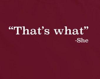 That's What She Said T-Shirt - funny witty t-shirt geek comedy nerd humour Teesandthankyou