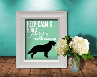 Golden Retriever Dog Art, Keep Calm Hug a Golden Retriever (Printable) 8x10  | Wall Print | Home Decor |Red Dog Art | Dog Art