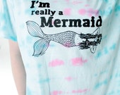 I'm Really A Mermaid Oversized Tiedyed Tee