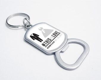 50pcs   Custom Bottle Opener Keychains - #THISisLOVE - Personalized Wedding Favors