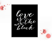 Love is the new black - digitale print
