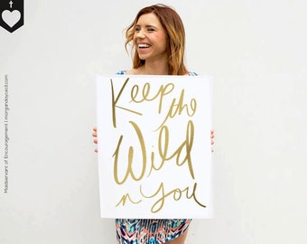 Keep the Wild in You Quote--Gold-- Typography Art Print--5 Sizes Available- Poster Print