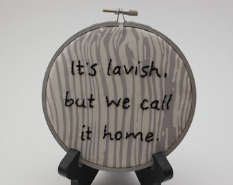 It's Lavish, but We Call It Home Modern Embroidery Hoop Wall Hanging Decor.