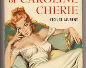 Dell, Cecil St. Laurent: The Affairs of Caroline Cherie, 1st Ed, 1954