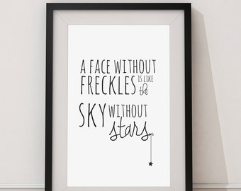 "Printable ""A face without freckles, is like the sky without stars"", INSTANT DOWNLOAD - png and pdf files included, 8x10, 5x7"