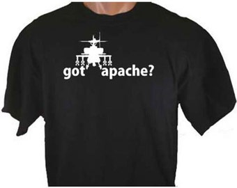 Got Apache? Helicopter Copter Flying Military T-Shirt