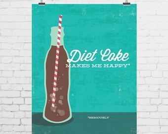 DIGITAL PRINT - Diet Coke Makes Me Happy