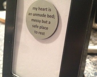 Quote | Magnet | Frame - My Heart is an Unmade Bed; Messy But a Safe Place to Rest
