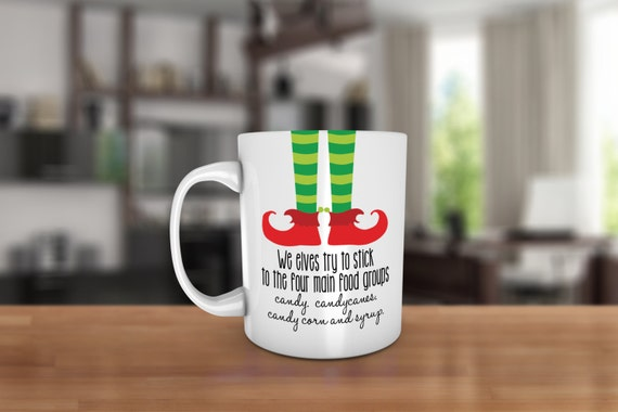 We elves try to stick to the four main food groups.. Ceramic Coffee Mug - Dishwasher Safe Christmas Coffee Mug- Elf Movie Quote - Elf Mug