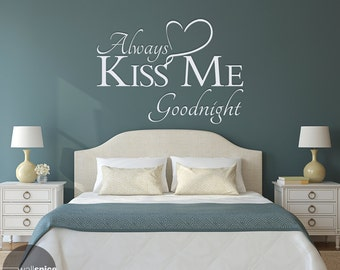 Always Kiss Me Goodnight Vinyl Wall Decal Sticker