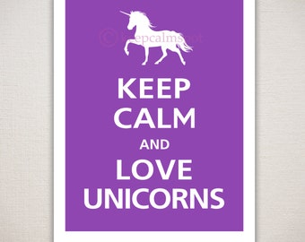 Keep Calm and LOVE UNICORNS Typography Animal Art Print 11x14 (Featured color: Purple Passion--choose your own colors)