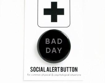 BAD DAY Button Social Alert Button
