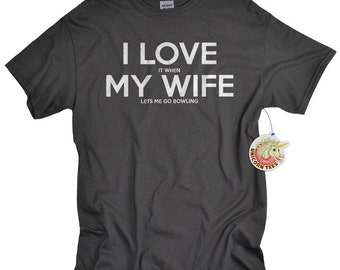 Bowling Shirt for Men I LOVE it when MY Wife® Brand T-shirt Lets Me Go Bowling Bowling Gifts Husband Gift for Anniversary or Birthday