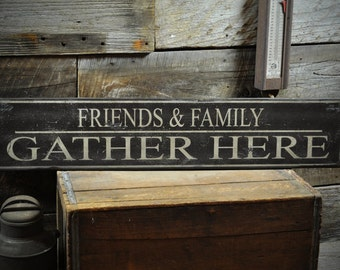 Friends & Family Gather Here Sign, Gather Sign, Gather Wood Sign, Gather Here Signs, Gather, Rustic Hand Made Vintage Wooden Sign ENS1000326