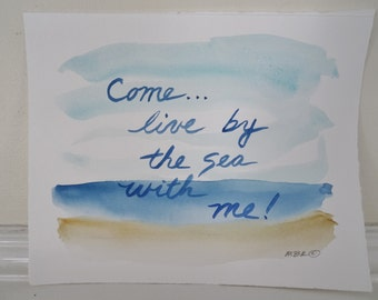 Watercolor Painting, Beach Wedding Gift, Romantic Beach Scene, Come live by the sea with me, Sand and Sea, Blue and Tan 8 x 10