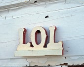 Wooden LOL Sign, Reclaimed Wood Sign, Texting Sign, Tween Decor, Custom Wood Sign, Salvaged Wood Sign