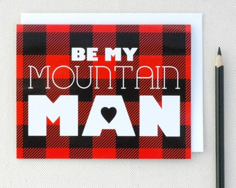 Valentine Cards - Be My Mountain Man Valentines Day Card - Anniversary Card For Him