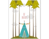 Kids Wall Art Print, Nursery Art, Children Wall Art. Be Brave (Tee Pee)... print by Finny and Zook