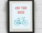 "Fun quotes Print, British slang ""On Yer Bike""  Downloadable Art Print. Cute retro, pop art gift"