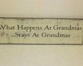 WHAT HAPPENS at GRANDMAS sign / stays at Grandmas / Grandmas house sign / hand painted sign / grandkids sign / Grandma sign / Grandmas house