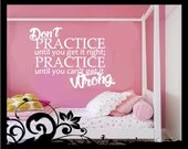 Don't Practice until you get it Right, Practice - Vinyl Decal