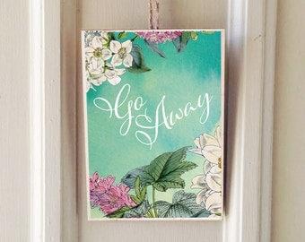 Go Away Floral Door Sign