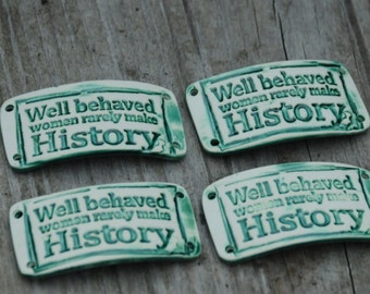 Pottery Bead for Bracelet Well behaved women rarely make history in Emerald Green