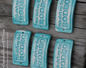Pottery Bead This ain't my first RODEO, Western cuff bead in Aqua